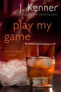 Play My Game Stark Ever After - J Kenner